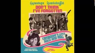 Various ‎– Don't Think I've Forgotten: Cambodia's Lost Rock And Roll 60s Pop*Folk Music Compilation