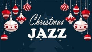 Christmas Music - Relaxing Christmas JAZZ - Smooth Christmas Songs Instrumental