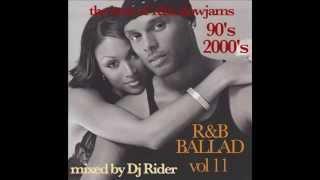 R&B BALLAD vol 11 - THE BEST OF R&B SLOWJAMS 90's -2000's mixed by Dj Rider