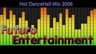 Hot DanceHall Mix 2006