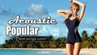 BEST Music POP Love Acoustic Covers Popular Songs 2017 - Top 30 Songs This Year