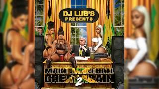 "DANCEHALL 2018 "" MAKE DANCEHALL GREAT AGAIN "" BY DJ LUB'S / Vybz Kartel, Aidonia, Masicka, Rdx MORE"