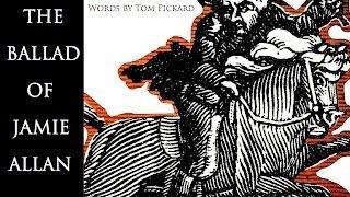 THE BALLAD OF JAMIE ALLAN - A Ballad Opera. Music by John Harle. Words by Tom Pickard