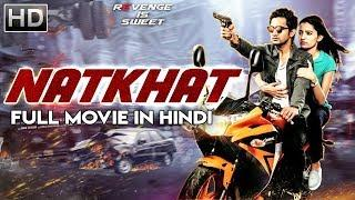 NATKHAT (Aakatayi)-2018  New Released Full Hindi Dubbed Movie | Aashish Raj | South Movie 2018