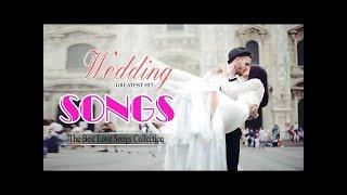 Best Wedding Songs Full Album 2018 - Wedding Love Songs Collection - Love Songs Ever