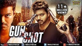 Gun Shot Full Movie | Hindi Dubbed Movies 2018 Full Movie | Vijay | Action Movies
