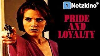 Pride & Loyalty (Krimi in voller Länge, Thriller ganzer Film auf Deutsch, Filme auf Deutsch schauen)