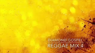 DIAMOND GOSPEL REGGAE MIX 4 (2018)