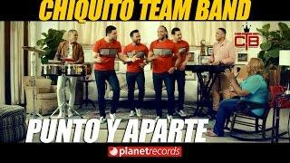 CHIQUITO TEAM BAND - Punto y Aparte (VIDEO OFICIAL 4K By Pedro Urrutia) Salsa Urbana