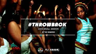 Throwback Session By Dj Gazza (Dancehall Hits 2009 - 2010 - 2011)