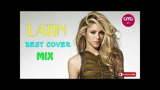 Best Cover Mix Of Latin Popular Songs 2017 - Latin Music Cover 2017