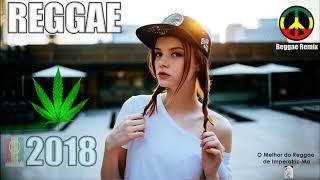 REGGAE 2018 - Mix Romântico [New Reggae Remix 2018]