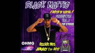 Black Mattic-Dancehall Mixtape 2017 Hosted by ZJ Elektra