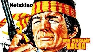 Der einsame Adler (Western, Abenteuer, ganze Western Filme auf Deutsch anschauen in voller Länge)