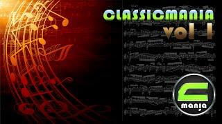 CLASSICMANIA Volume 1 (Part 1) - The best Classical Music of all time.