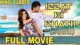 IZZAT KE KHATIR (Joru) Full Hindi Dubbed Movie 2018, sundeep kishan,Rashi Khanna ,Barmanandum