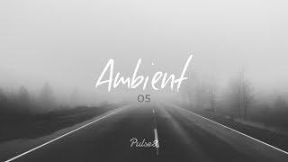 Chill & Ambient Music - 'Ambient 05' by Pulse8