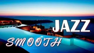BEST OF JAZZ INSTRUMENTAL SMOOTH  SUMMER CAFE , JAZZ LOUNGE RELAXING CHILLOUT TOP MUSIC MIX 2018