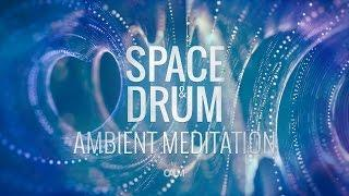 Space Drum Meditation - Expand Consciousness Ambient Music 30min | Calm